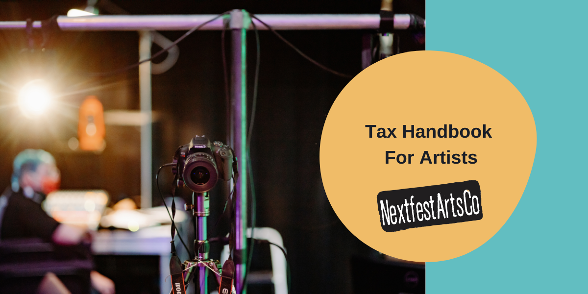 "A camera faces the viewer with a darkened backgroun and a spotlight focusing on the viewer. An orange circle sits next to this image with the text ""Tax Handbook For Artists"" and the Nextfest black and white logo."