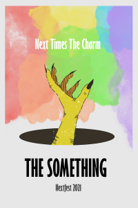 """A yellow hand with sharp nails reaches out from a dark hole. The phrase """"Next times the charm"""" is across the top with while lettering,"""