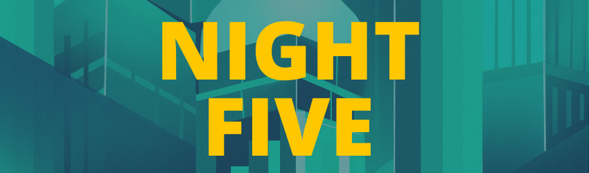 """Yellow letters read """"night five."""""""
