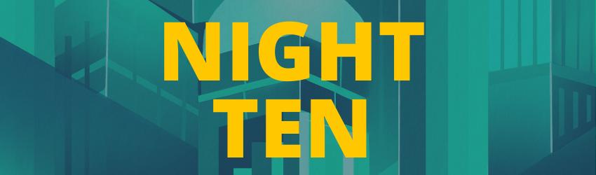 """Yellow letters read """"Night ten."""""""
