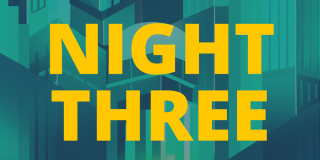 """Yellow text that reads """"Night three."""""""